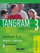 učebnice němčiny Tangram aktuell - 3 (B1/1)