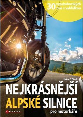 překlad z německého originálu Heinz E. Studt: Die schönsten Panorama Alpenstraßen für Motorradfahrer